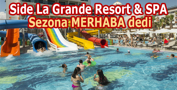 Side La Grande Resort & SPA Sezona MERHABA dedi